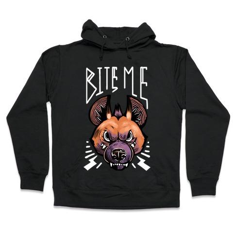 Bite Me- Hyena Hooded Sweatshirt