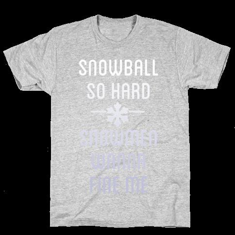 Snowball So Hard (Dark) Mens T-Shirt