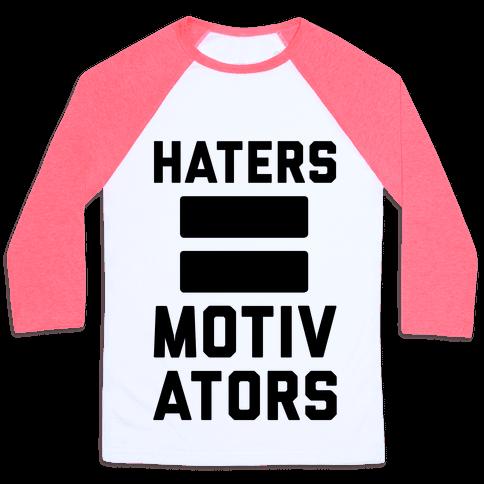 Haters = Motivators Baseball Tee