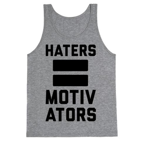 Haters = Motivators Tank Top