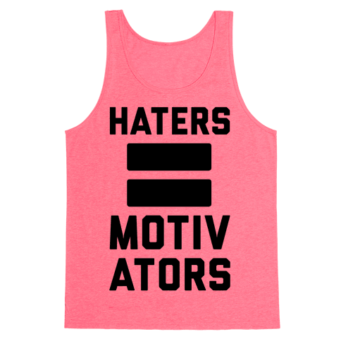 Haters = Motivators Tank Top