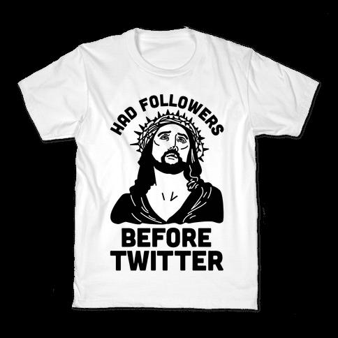 Jesus Had Followers Before Twitter Kids T-Shirt