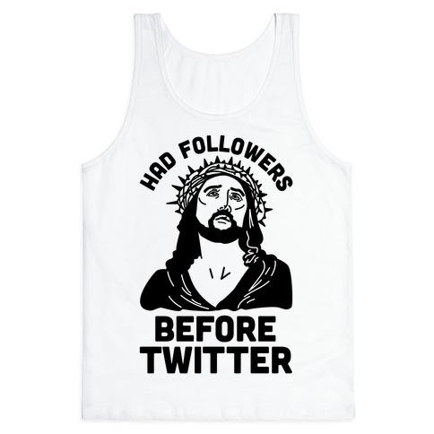 Jesus Had Followers Before Twitter Tank Top