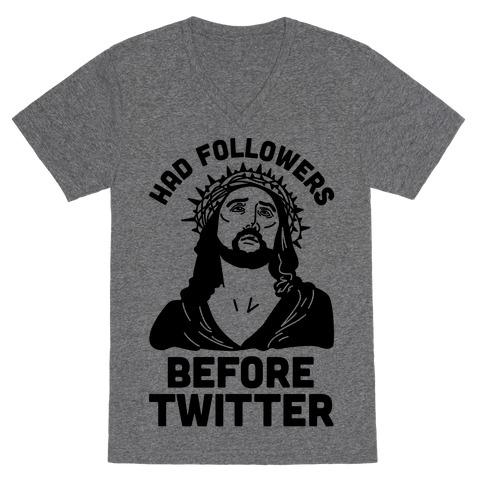 Jesus Had Followers Before Twitter V-Neck Tee Shirt