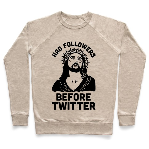 Jesus Had Followers Before Twitter Pullover