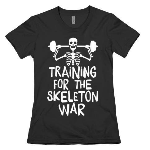 Training For The Skeleton War Womens T-Shirt