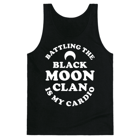 Battling the Black Moon Clan is My Cardio Tank Top