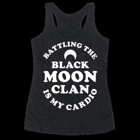 Battling the Black Moon Clan is My Cardio Racerback Tank Top