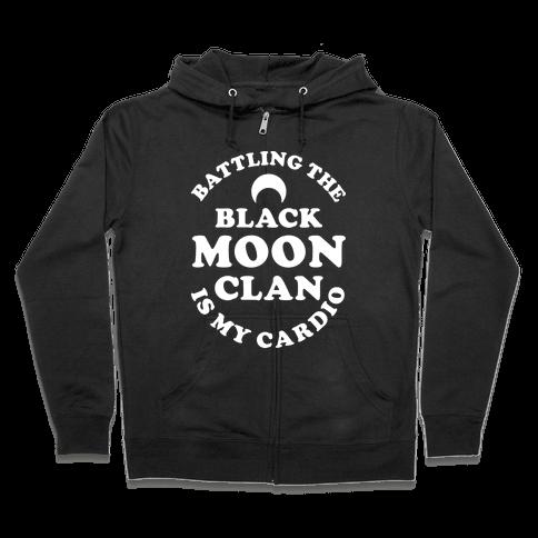 Battling the Black Moon Clan is My Cardio Zip Hoodie