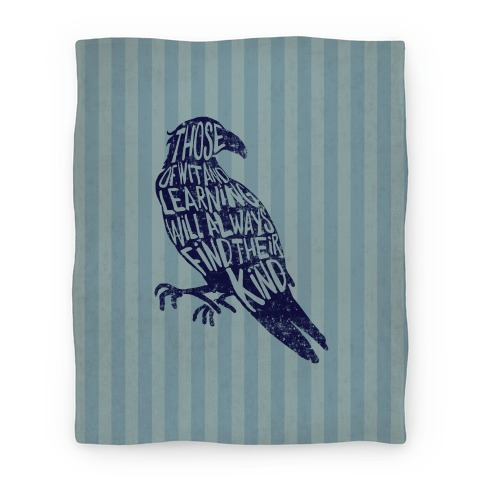 Those Of Wit And Learning Will Always Find Their Kind (Ravenclaw) Blanket