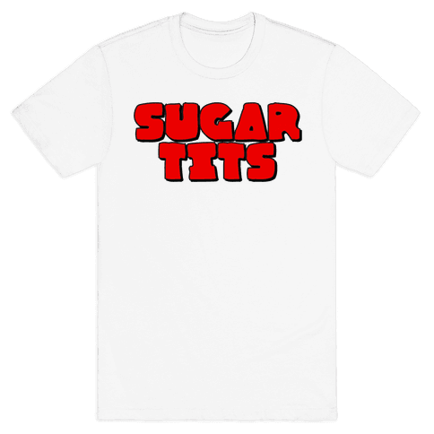 Sugar Tits Mens T-Shirt