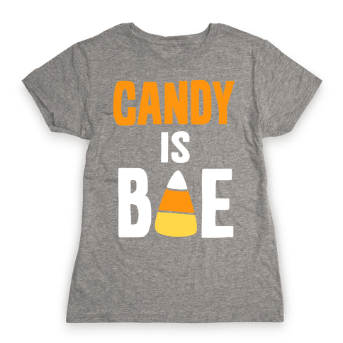 Candy is Bae Womens T-Shirt