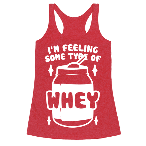 I'm Feeling Some Type Of Whey