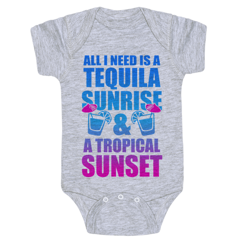 All I Need Is a Tequila Sunrise & A Tropical Sunset Baby Onesy