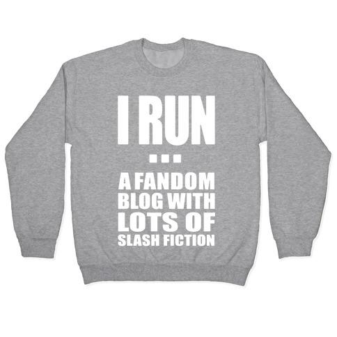 I Run A Fandom Blog Pullover