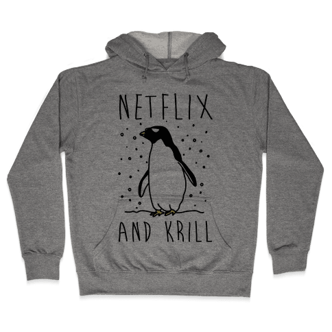 Netflix And Krill Hooded Sweatshirt