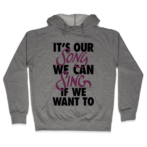 It's Our Song Hooded Sweatshirt
