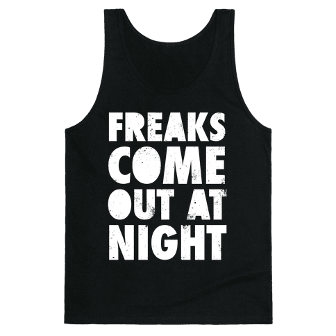 Freaks Come Out At Night (White Ink) Tank Top