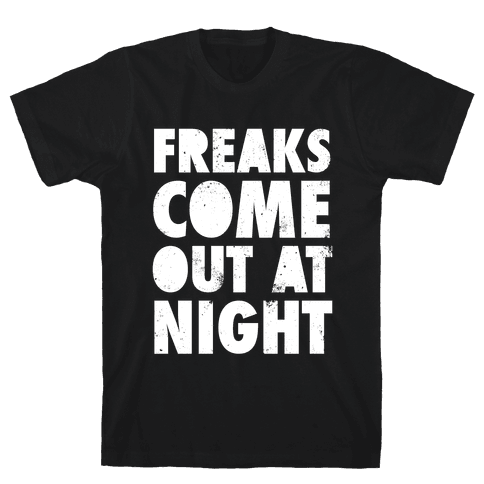 Freaks Come Out At Night (White Ink) Mens T-Shirt