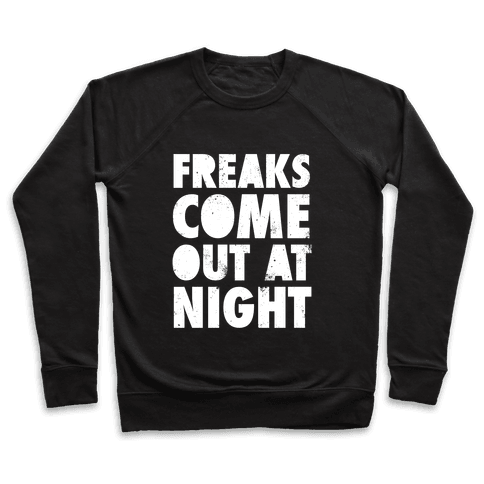 Freaks Come Out At Night (White Ink) Pullover