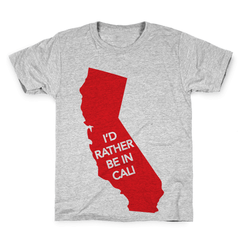 I'd Rather Be In Cali Kids T-Shirt