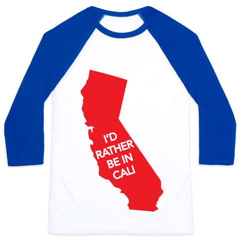 I'd Rather Be In Cali Baseball Tee