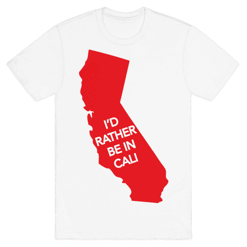 I'd Rather Be In Cali Mens T-Shirt