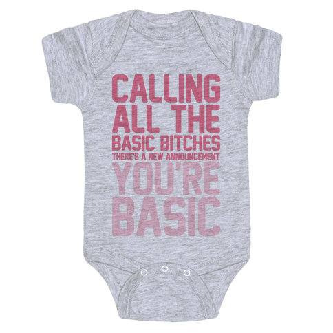Calling All The Basic Bitches Baby Onesy