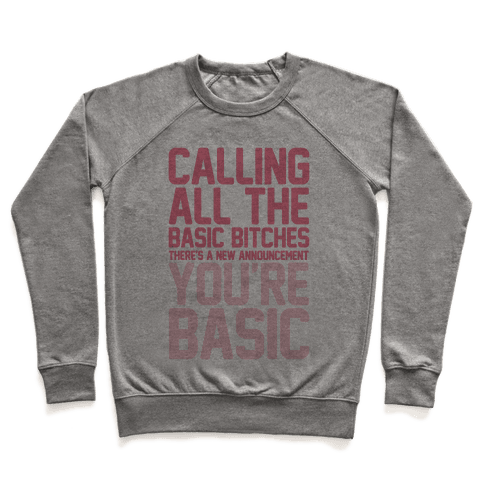 Calling All The Basic Bitches Pullover