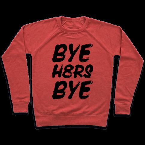 Bye Haters Bye Pullover