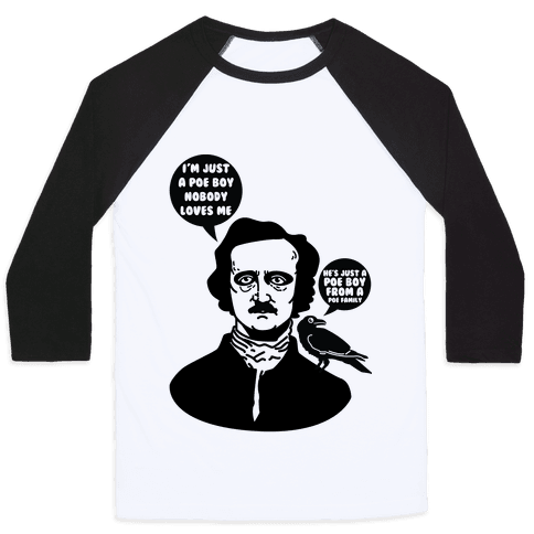 I'm Just A Poe Boy Baseball Tee