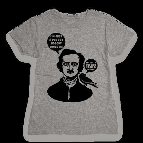 I'm Just A Poe Boy Womens T-Shirt