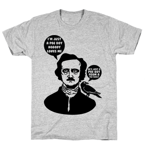 I'm Just A Poe Boy Mens T-Shirt