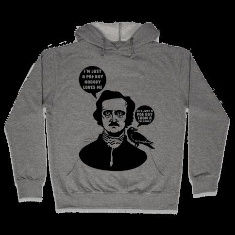 I'm Just A Poe Boy Hooded Sweatshirt