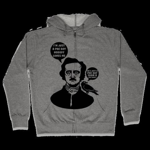 I'm Just A Poe Boy Zip Hoodie