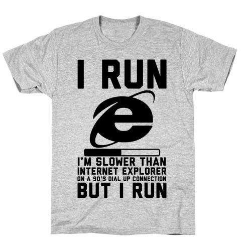 Slower than Internet Explorer T-Shirt