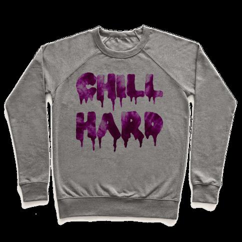 Chill Hard Pullover
