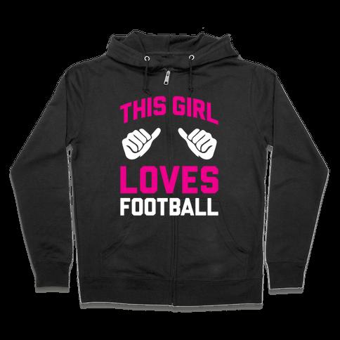 This Girl Loves Football Zip Hoodie