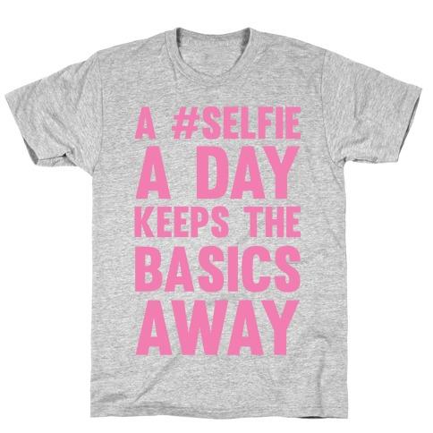 A #Selfie A Day Keeps The Basics Away Mens T-Shirt