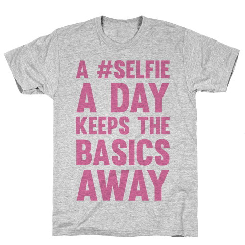 A #Selfie A Day Keeps The Basics Away