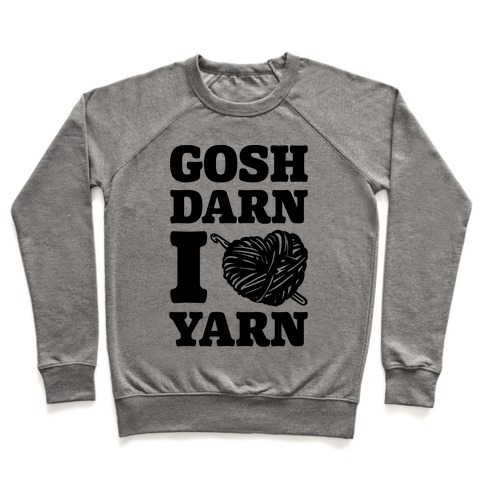 Gosh Darn I Love Yarn Pullover