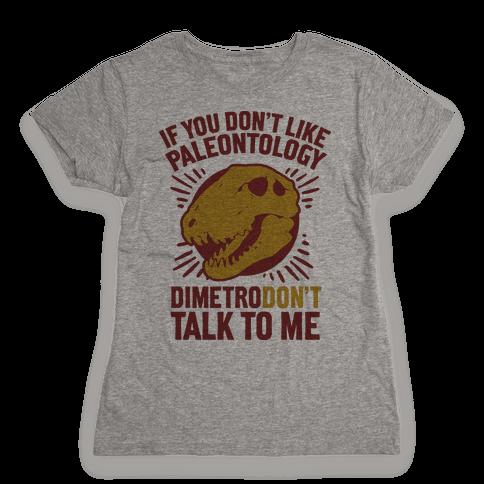 DimetroDON'T Talk to Me Womens T-Shirt
