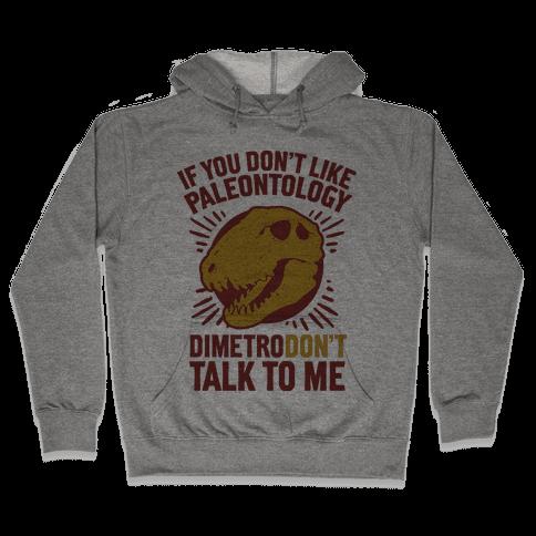 DimetroDON'T Talk to Me Hooded Sweatshirt