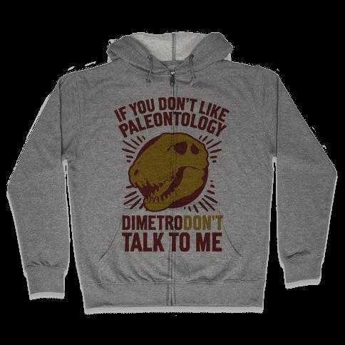 DimetroDON'T Talk to Me Zip Hoodie
