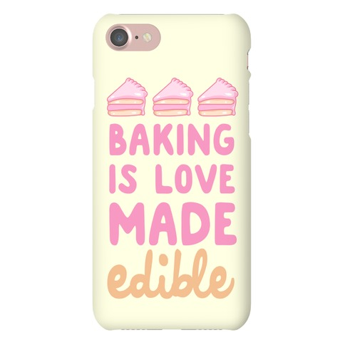 Baking Is Love Made Edible Phone Case