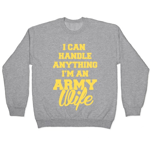Army Wives Can Handle Anything Pullover