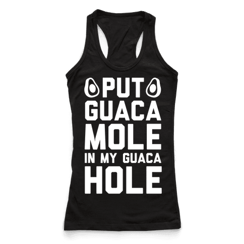 Put Guacamole In My Guacahole