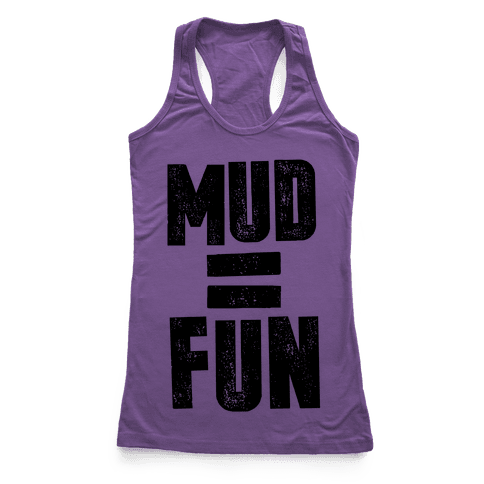 Mud = Fun Racerback Tank Top