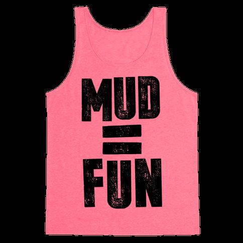 Mud = Fun Tank Top