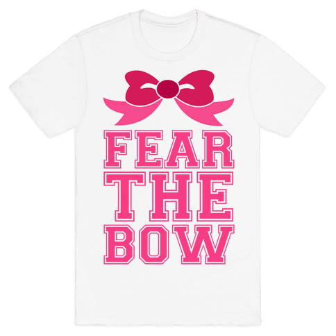 Fear the Bow Mens T-Shirt